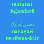 دانلود آهنگ ترکی متانت اسکندرلی به نام نار آغاجی