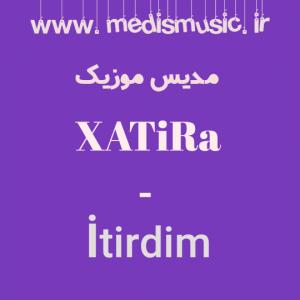 دانلود آهنگ ترکی خاطره اسلام به نام ایتیردیم