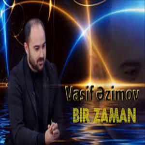 دانلود آهنگ ترکی واسیف عظیم اف به نام بیر زامان