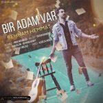 دانلود آهنگ ترکی بهنام همت به نام بیر آدام وار