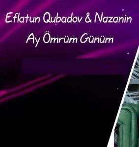 دانلود آهنگ ترکی افلاطون قبادف و نازنین به نام آی عمروم گولوم