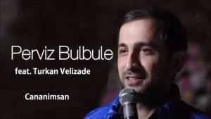 دانلود آهنگ ترکی پرویز بلبل و تورکان ولیزاده به نام جانانیمسان