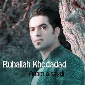 دانلود آهنگ ترکی روح الله خداداد به نام آنام اولسایدی