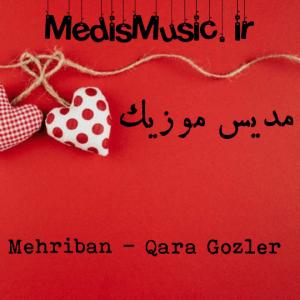 دانلود آهنگ ترکی مهریبان به نام قارا گوزلر