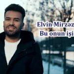 دانلود آهنگ ترکی الوین میرزازاده به نام بو اونون ایشیدیر