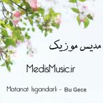 دانلود آهنگ ترکی متانت اسکندرلی به نام بو گجه