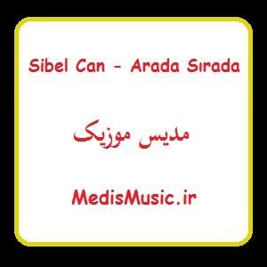 دانلود آهنگ ترکی سیبل جان به نام آرادا سیرادا