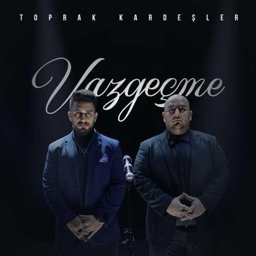 دانلود آهنگ ترکی توپراک کاردشلر به نام وازگچمه
