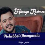 دانلود آهنگ ترکی حسین کریموو به نام محبت اولمایاندا