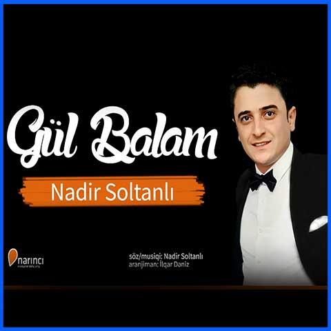 دانلود آهنگ ترکی نادر سلطانی به نام گول بالام