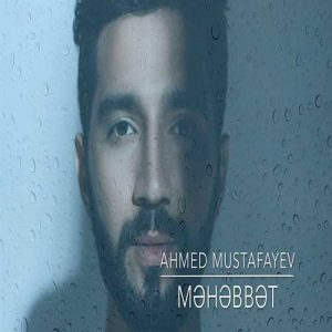 دانلود آهنگ ترکی محبت از احمد مصطفایو