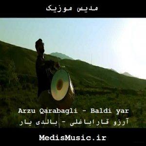 دانلود آهنگ ترکی بالدی یار از آرزو قاراباغلی