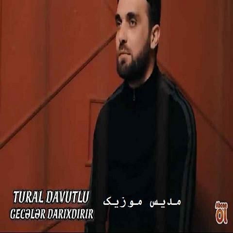 دانلود آهنگ ترکی تورال داوودلو به نام منی بو قارانلیق گجلر داریخدیریر