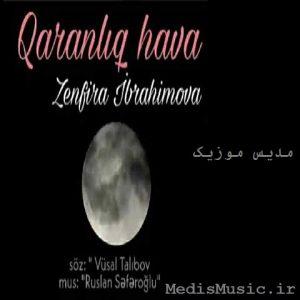 دانلود آهنگ ترکی قارانلیق هاوا از زنفیرا ابراهیموا