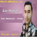 دانلود آهنگ ترکی آذر ماشخانلی آراما