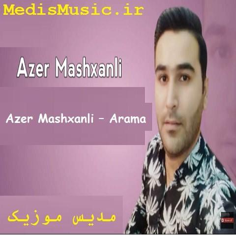 دانلود آهنگ ترکی آذر ماشخانلی به نام آراما