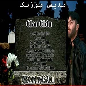 دانلود آهنگ ترکی اورخان ماسالی به نام اولان اولدو