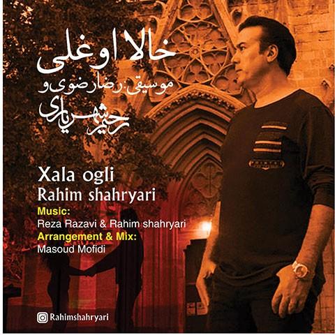 دانلود آهنگ ترکی رحیم شهریاری به نام خالا اوغلی