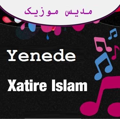 دانلود آهنگ ترکی خاطره اسلام به نام ینده
