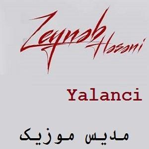 دانلود آهنگ ترکی زینب حسنی به نام یالانچی