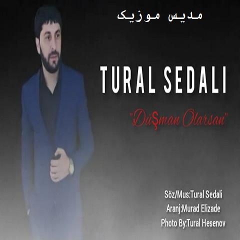 دانلود آهنگ ترکی تورال صدالی به نام دوشمان اولارسان